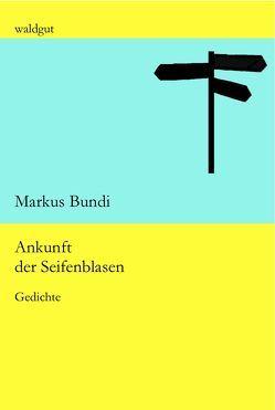 Ankunft der Seifenblasen von Bundi,  Markus