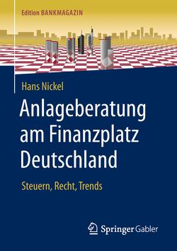 Anlageberatung am Finanzplatz Deutschland von Nickel,  Hans