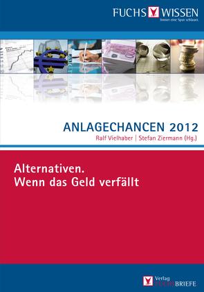 Anlagechancen 2012 von Vielhaber,  Ralf, Ziermann,  Stefan