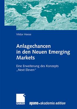 Anlagechancen in den Neuen Emerging Markets von apano akademie gmbh, Heese,  Viktor