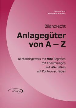 ANLAGEGÜTER VON A – Z von Handler,  Edeltraud, Karel,  Detlev