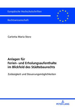 Anlagen für Ferien- und Erholungsaufenthalte im Blickfeld des Städtebaurechts von Storz,  Carlotta Maria