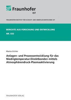 Anlagen- und Prozessentwicklung für das Niedrigtemperatur-Direktbonden mittels Atmosphärendruck-Plasmaaktivierung. von Eichler,  Marko