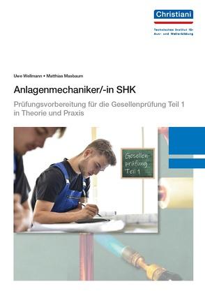 Anlagenmechaniker/-in SHK von Masbaum,  Matthias, Wellmann,  Uwe