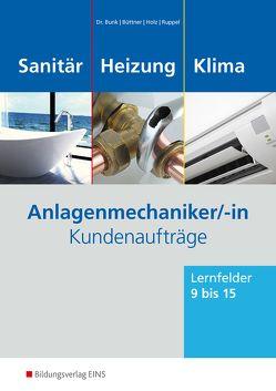 Anlagenmechaniker/-in Sanitär-, Heizungs- und Klimatechnik von Bunk,  Horst-Dieter, Büttner,  Frank, Holz,  Thomas, Ruppel,  Albert