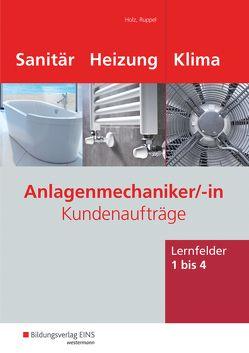 Anlagenmechaniker/-in Sanitär-, Heizungs- und Klimatechnik von Holz,  Thomas, Ruppel,  Albert