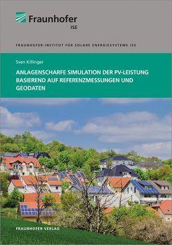 Anlagenscharfe Simulation der PV-Leistung basierend auf Referenzmessungen und Geodaten. von Killinger,  Sven