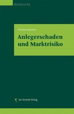 Anlegerschaden und Marktrisiko von Sommer,  Florian