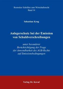 Anlegerschutz bei der Emission von Schuldverschreibungen von Krug,  Sebastian