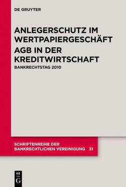 Anlegerschutz im Wertpapiergeschäft. AGB in der Kreditwirtschaft von Ellenberger,  Jürgen, Habersack,  Mathias, Stoffels,  Markus