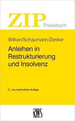 Anleihen in Restrukturierung und Insolvenz von Schaumann,  Michael, Wilken,  Oliver, Zenker,  Michael