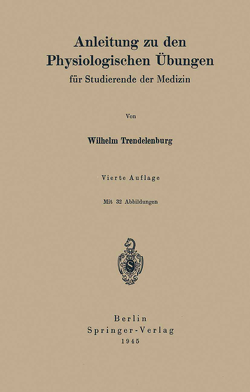 Anleitung zu den Physiologischen Übungen von Trendelenburg,  Wilhelm