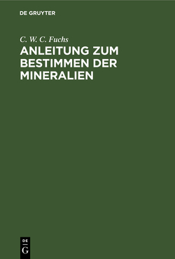 Anleitung zum Bestimmen der Mineralien von Brauns,  Reinhard, Fuchs,  C. W. C.