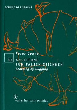 Anleitung zum falsch Zeichnen von Jenny,  Peter