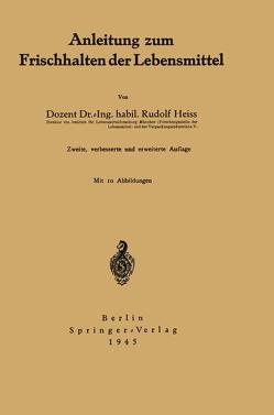 Anleitung zum Frischhalten der Lebensmittel von Heiss,  Rudolf