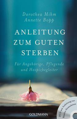 Anleitung zum guten Sterben von Bopp,  Annette, Mihm,  Dorothea