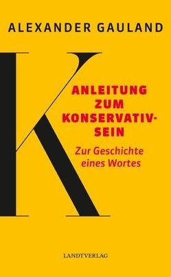 Anleitung zum Konservativsein von Gauland,  Alexander