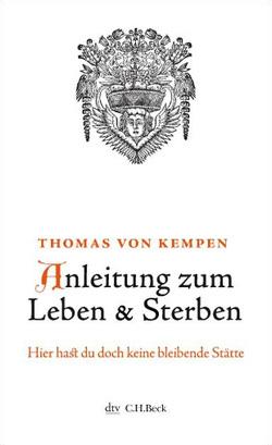 Anleitung zum Leben und Sterben von Kempen,  Thomas von, Sailer,  Johann Michael
