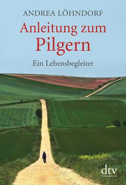 Anleitung zum Pilgern von Löhndorf,  Andrea