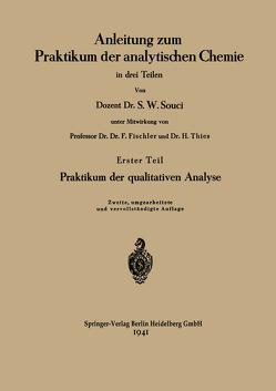 Anleitung zum Praktikum der analytischen Chemie in drei Teilen von Fischler,  Franz, Souci,  S. Walter, Souci,  Siegfried Walter, Thies,  Heinrich