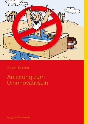 Anleitung zum Uninnovativsein von Deckert,  Carsten