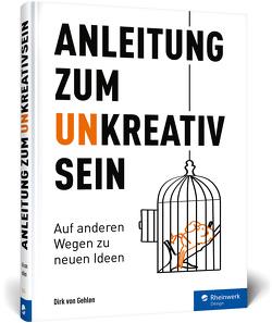 Anleitung zum Unkreativsein von von Gehlen,  Dirk