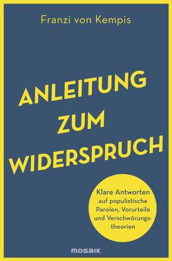 Anleitung zum Widerspruch von Kempis,  Franzi von