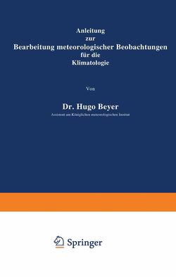 Anleitung zur Bearbeitung meteorologischer Beobachtungen für die Klimatologie von Meyer,  Hugo
