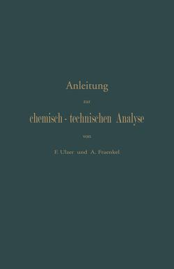 Anleitung zur chemisch-technischen Analyse von Fraenkel,  A, Ulzer,  F.
