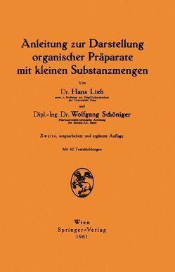 Anleitung zur Darstellung organischer Präparate mit kleinen Substanzmengen von Lieb,  Hans, Schöniger,  Wolfgang