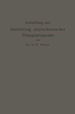 Anleitung zur Darstellung phytochemischer Übungspräparate von Wester,  Dirk Hendrik