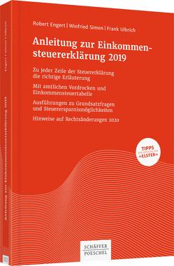 Anleitung zur Einkommensteuererklärung 2019 von Engert,  Robert, Simon,  Winfried, Ulbrich,  Frank