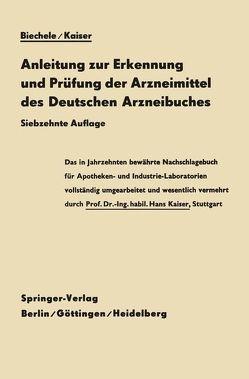 Anleitung zur Erkennung und Prüfung der Arzneimittel des Deutschen Arzneibuches von Biechele,  Max, Kaiser,  Hans