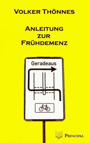 Anleitung zur Frühdemenz von Thönnes,  Volker