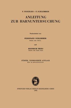 Anleitung zur Harnuntersuchung von Fischler,  Franz, Schlemmer,  Ferdinand, Thies,  Heinrich
