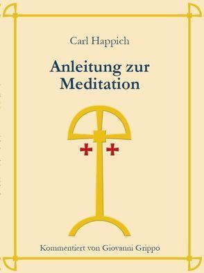 Anleitung zur Meditation von Grippo,  Giovanni, Happich,  Carl