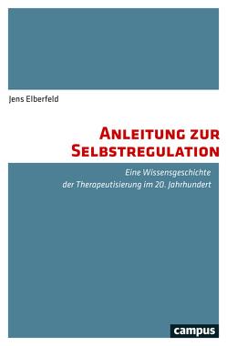 Anleitung zur Selbstregulation von Elberfeld,  Jens