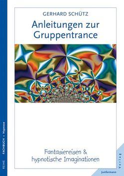 Anleitungen zur Gruppentrance von Schütz,  Gerhard