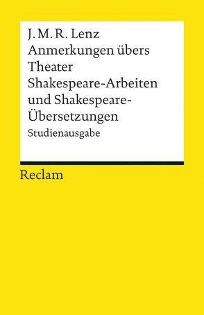 Anmerkungen übers Theater / Shakespeare-Arbeiten und Shakespeare-Übersetzungen von Lenz,  Jakob Michael Reinhold, Schwarz,  Hans-Günther