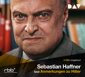 Anmerkungen zu Hitler (4 CDs) von Haffner,  Sebastian, Tönsgöke,  Hans P