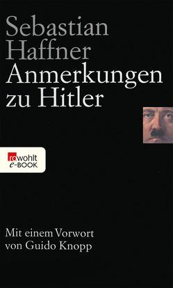 Anmerkungen zu Hitler von Haffner,  Sebastian, Knopp,  Guido