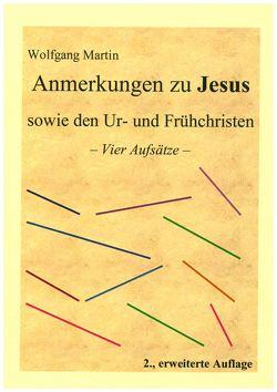 Anmerkungen zu Jesus sowie den Ur- und Frühchristen von Martin,  Wolfgang