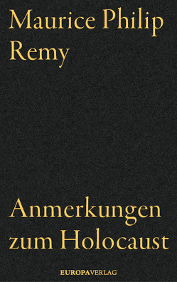 Anmerkungen zum Holocaust von Remy,  Maurice Philip