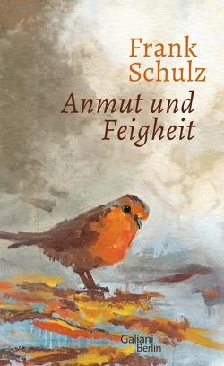 Anmut und Feigheit von Schulz,  Frank