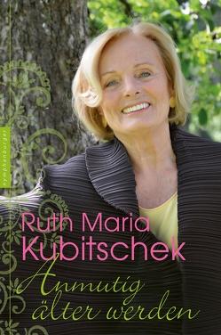 Anmutig älter werden von Kubitschek,  Ruth Maria