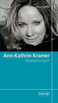 Ann-Kathrin Kramer – Begegnungen von Loeffler,  Stefan