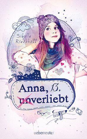 Anna, 13, (un)verliebt von Liepins,  Carolin, Rieckhoff,  Sibylle