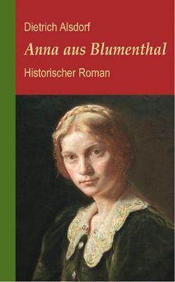Anna aus Blumenthal von Alsdorf,  Dietrich
