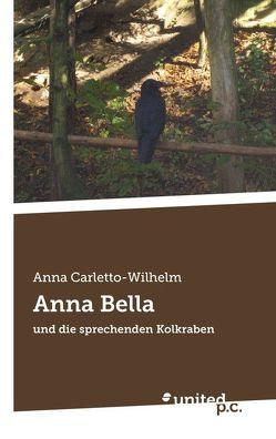 Anna Bella von Carletto Wilhelm,  Anna