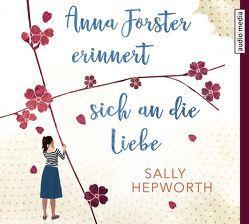 Anna Forster erinnert sich an die Liebe von Günther,  Elisabeth, Hepworth,  Sally, Werbeck,  Gabriele